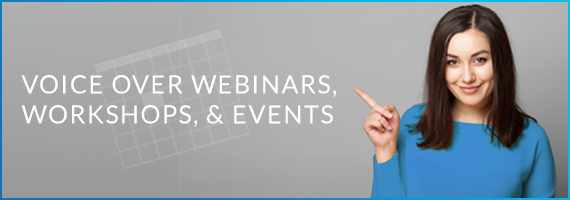 Upcoming Voice Talent Events, Webinars and Workshops
