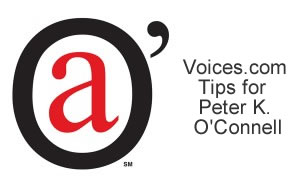 Voices.com tips for Peter K. O'Connell