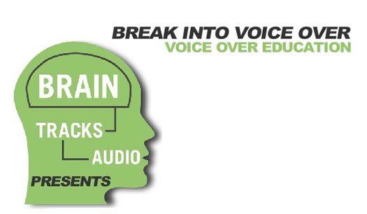 Braintracks Audio Presents Break Into Voiceover