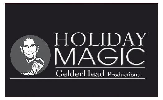 Holiday Magic Gelderhead Productions