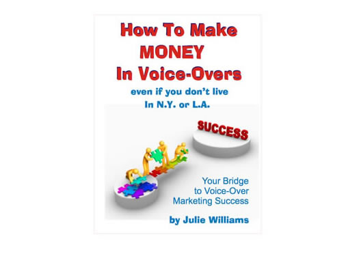 How To Make Money In Voice-Overs Even If You're Not in N.Y. or L.A.
