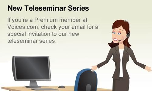 Teleseminar series for Premium members at Voices.com