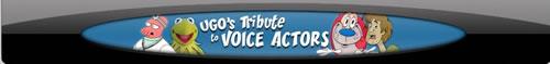 Ugo's Tribute to Voice Actors